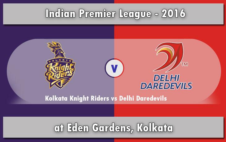 Kolkata Knight Riders vs Delhi Daredevils KKR vs DD