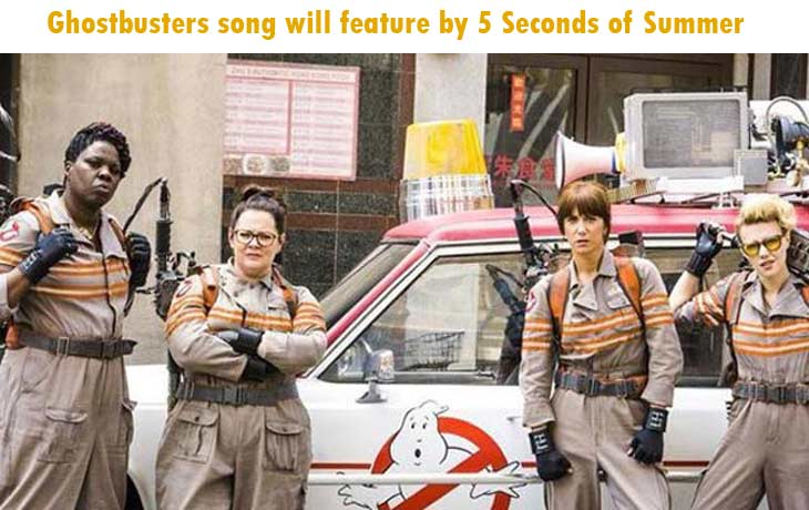 Ghostbusters song will feature by 5 Seconds of Summer