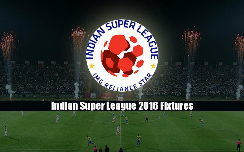 Indian Super League 2016 Fixtures