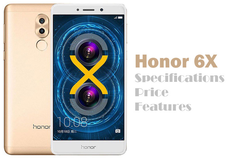 Honor 6X Specifications, Price, Features
