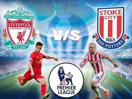 Liverpool vs Stoke City Live Streaming and Live Score