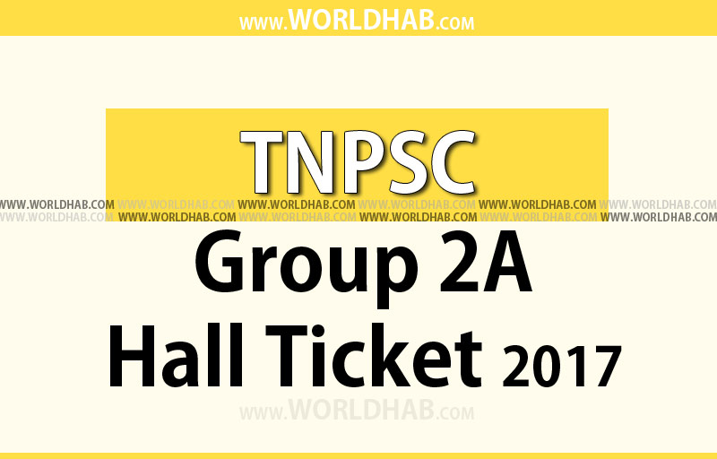 TNPSC Group 2A Hall Ticket 2017 published