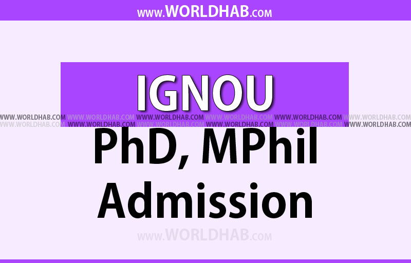 IGNOU PhD, MPhil admission last date extended till 3rd August