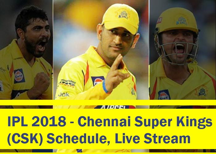 Chennai Super Kings (CSK) Schedule