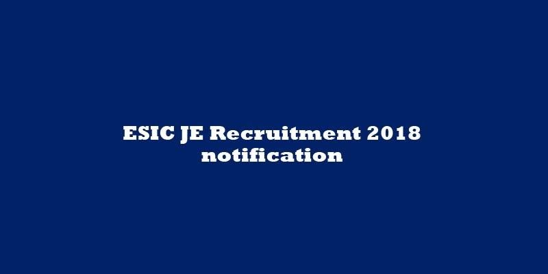 ESIC JE Recruitment 2018 notification