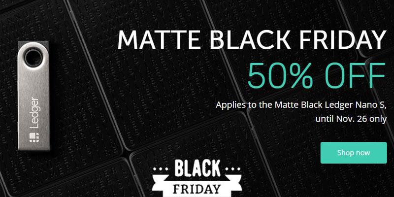 Ledger Nano S Matte Black Friday 50 per cent Offer