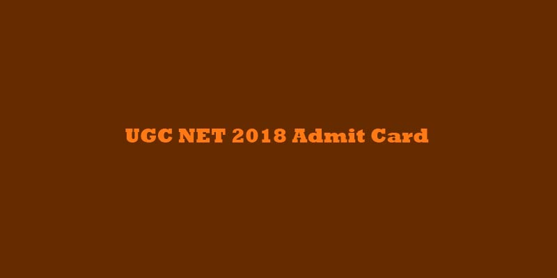 UGC NET 2018 Admit Card