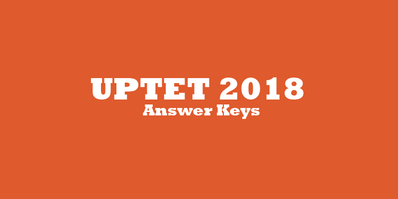 UPTET 2018 Answer Keys